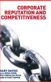 Corporate Reputation and Competitiveness, Davies, Garry and Chun, Rosa, 041528743X