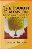 The Fourth Dimension, Jeffrey Sharpe, 146643743X
