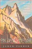 On Zion's Mount, Jared Farmer, 0674047435