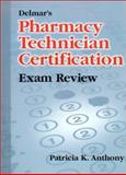 Delmar's Pharmacy Technician Exam Review, Anthony, Patricia K., 0766807436