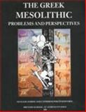 The Greek Mesolithic : Problems and Perspectives, Nena Galanidou, Catherine Perles, 090488743X