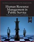 Human Resource Management in Public Service : Paradoxes, Processes, and Problems, Berman, Evan M. and Bowman, James S., 1412967430