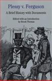 Plessy vs. Ferguson : A Brief History with Documents, Thomas, Brook, 0312137435