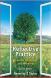 Reflective Practice : A Guide for Nurses and Midwives, Taylor, Beverley, 0335217435