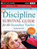 Discipline Survival Guide for the Secondary Teacher, Julia G. Thompson, 047054743X