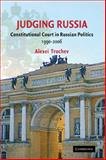 The Constitutional Court in Russian Politics 1990-2006, Trochev, Alexei, 0521887437