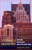 Modern Manors - Welfare Capitalism since the New Deal, Jacoby, Sanford M., 0691007438