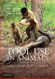 Tool Use in Animals : Cognition and Ecology, , 1107657431