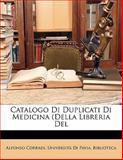 Catalogo Di Duplicati Di Medicina (Della Libreria Del, Alfonso Corradi, 1141837439