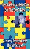 Just Another Autistic Kid, but This One's Mine, Heidi Pfalzgraf, 1438937431