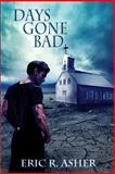 Days Gone Bad, Eric Asher, 1482567431