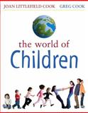 The World of Children, Cook, Greg and Cook, Joan Littlefield, 0205447430