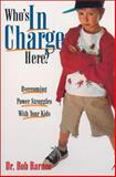 Who's in Charge Here?, Bob Barnes and Rosemary G. Barnes, 0310217431