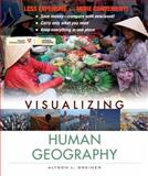 Visualizing Human Geography : At Home in a Diverse World Binder Ready Version, Greiner, 0470917431