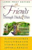 Friends Through Thick and Thin, Gaither, Gloria and Benson, Peggy, 0802727433