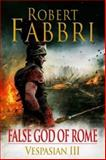 False God of Rome, Robert Fabbri, 0857897438