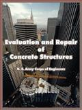 Evaluation and Repair of Concrete Structures, U. S. Army Corps of Engineers Staff, 1410107434