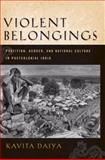 Violent Belongings : Partition, Gender, and National Culture in Postcolonial India, Daiya, Kavita, 1592137431