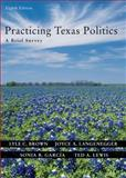 Practicing Texas Politics : A Brief Survey, Lyle Brown, Joyce A. Langenegger, Sonia R. Garcia, Ted Lewis, 0618437436
