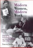 Modern Women, Modern Work 9780812237436