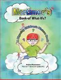 Mortimer's Book of What-Ifs (A Children's Rhyming Picture Book of Poetry), Mandi Williams, 1466497432