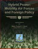 Hybrid Power: Mobility Air Forces and Foreign Policy, Major Russell O., Russell Davis, US Air Force, 1480017434