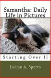 Samantha: Daily Life in Pictures, Lucian A. Sperta, 1495417433