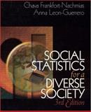 Social Statistics for a Diverse Society, Frankfort-Nachmias, Chava and Leon-Guerrero, Anna, 0761987436
