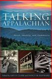 Talking Appalachian : Voice, Identity, and Community, , 0813147433