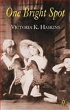 One Bright Spot, Haskins, Victoria and Haskins, Victoria K., 1403947430