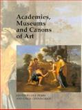 Academies, Museums and Canons of Art, , 0300077432
