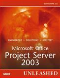 Microsoft Office Project Server 2003 Unleashed, QuantumPM LLC Staff, 0672327430