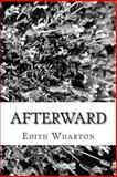 Afterward, Edith Wharton, 1482077434
