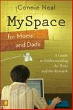 MySpace for Moms and Dads, Connie Neal, 0310277434