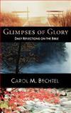 Glimpses of Glory, Carol M. Bechtel, 0664257437