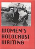 Women's Holocaust Writing, S. Lillian Kremer and S. Kremer, 0803227434