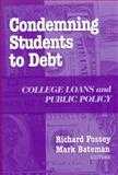 Condemning Students to Debt 9780807737439