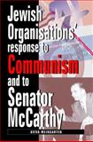Jewish Organizations' Response to Communism and to Senator McCarthy, Weingarten, Aviva, 0853037434