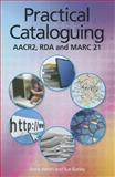 Practical Cataloguing, Anne Welsh and Sue Batley, 1555707432
