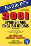 2001 Spanish and English Idioms, Lynn W. Winget and Eugene Saviano, 0764137441