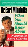 What You Should Know about Nutrition for Active Lifestyles, Earl L. Mindell and Virginia L. Hopkins, 0879837446