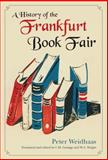 A History of the Frankfurt Book Fair, Peter Weidhaas, 1550027441