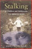 Stalking in Children and Adolescents 9781557987440