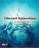 Ethernet Networking for the Small Office and Professional Home Office, Harrington, Jan L., 0123737443