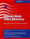 Federal State Court Directory 2013, , 0872897443