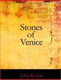 Stones of Venice, John Ruskin, 1426437447