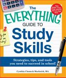 The Everything Guide to Study Skills, Cynthia C. Muchnick, 1440507449