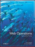 Web Operations : Keeping the Data on Time, Allspaw, John and Robbins, Jesse, 1449377440