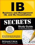 IB Business and Management (SL and HL) Examination Secrets Study Guide, IB Exam Secrets Test Prep Team, 162733744X