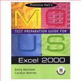 Mous Test Preparation Guide for Excel 2000, Ketcham, Emily and Monroe, Carolyn, 0130277444